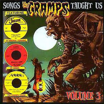 Songs The Cramps Taught Us Vol. 3 - Various Artists