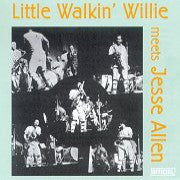 Little Walkin' Willie Meets Jesse Allen - Various Artists