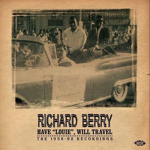 "Berry, Richard - Have ""Louie"" Will Travel - The 1956-62 Recordings"