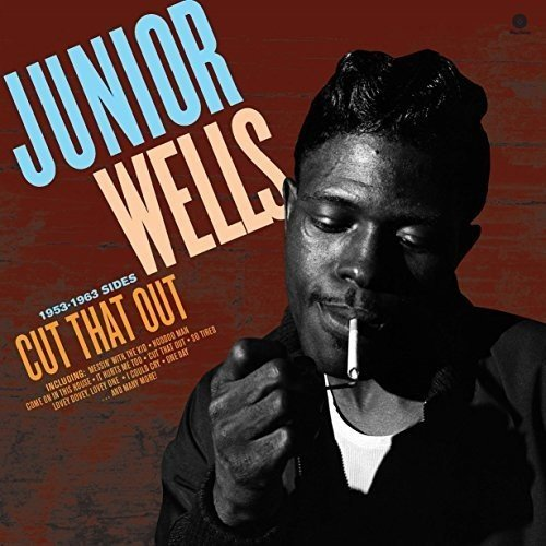 Junior Wells|Cut That Out: 1953-1963 Sides*