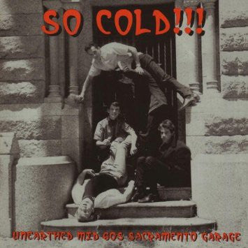 So Cold! Unearthed Mid 60's Sacramento Garage - Various Artists