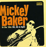 Baker, Mickey|In The 50s: Hit, Git And Split*