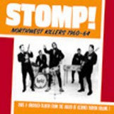 Stomp! Northwest Killers Vol. 1 1960-1964  - Various Artists