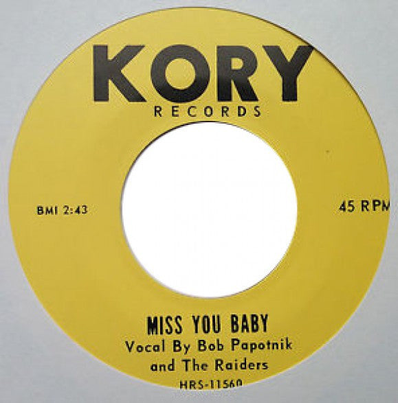 Bob Papotnik & The Raiders |Miss You Baby