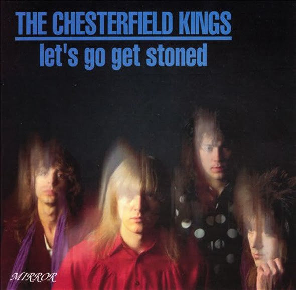 Chesterfield Kings|Let's Go Get Stoned