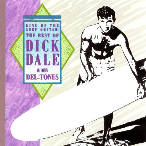 Dale, Dick|King Of The Surf Guitar