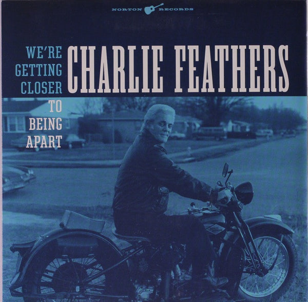 Feathers, Charlie |We're Getting Closer To Being A