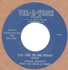 Junior Gravley with The Rock-A-Tones |You Lied To Me Honey