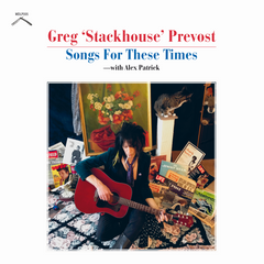 Prevost, Greg 'Stackhouse'|Songs For These Times LP (WHITE VINYL Ltd. Edition of 50 copies --- PRE-ORDER / Release date 19 March, 2021