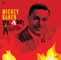 Baker, Mickey - Blam! NYC R&B Sessions 1952-1961