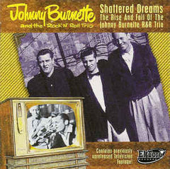 BURNETTE, JOHNNY & THE ROCK N ROLL TRIO Shattered Dreams