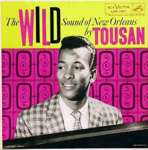 Tousan (Alan Toussaint) |The Wild Sound Of New Orleans*