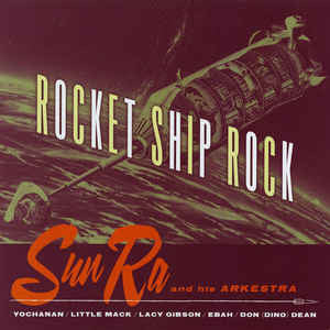 Sun Ra|Rocket Ship Rock