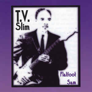 T.V. Slim|Flatfoot Sam