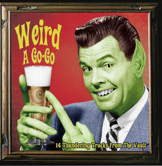 Weird a Go-Go / 14 Thundering Tracks From the Vaults|Various Artists