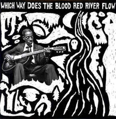 Which Way Does The Blood Red River Flow|Various Artists