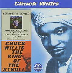 Willis, Chuck|I Remember Chuck Willis / King Of The Stroll