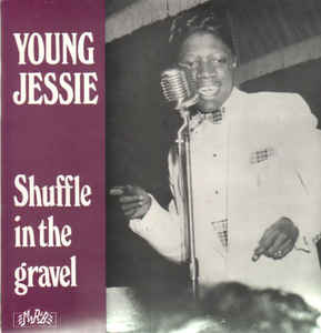 Young Jessie|Shuffle In The Gravel*
