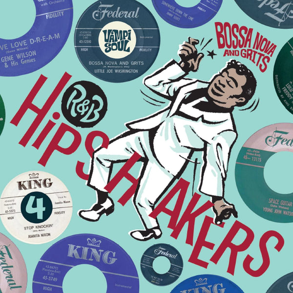 "Bossa Nova and Grits - R&B HIPSHAKERS VOL. 4 (10x7"")