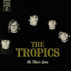 Tropics|As Time's Gone*