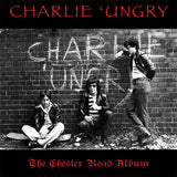 Charlie 'Ungry|The Chester Road Album