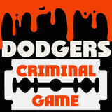 DODGERS|Criminal Game
