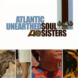 Atlantic Unearthed: Soul Sisters  - Various Artists