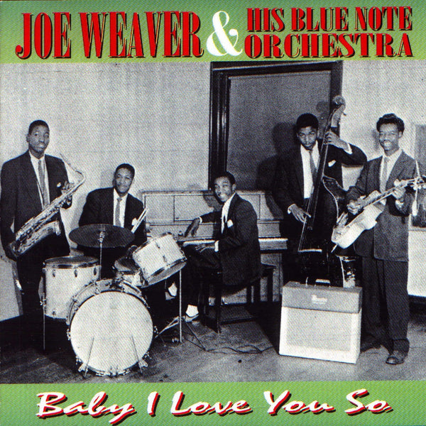 Weaver, Joe & His Blue Note Orchestra - Baby I Love You So