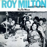 Milton, Roy  & His Solid Senders - Big Fat Mama*