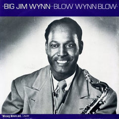 Big Jim Wynn - Blow Wynn Blow*