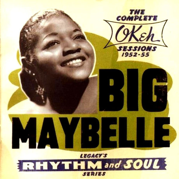 Big Maybelle  - Complete Okeh Sessions 1952-1955