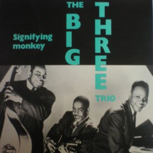 Big Three Trio - Signifying Monkey*