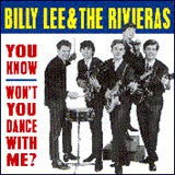 Lee, Billy & The Rivieras  - You Know