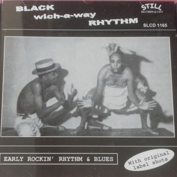 Black Wich-a-Way Rhythm - Early Rockin Rhythm & Blues - Various Artists