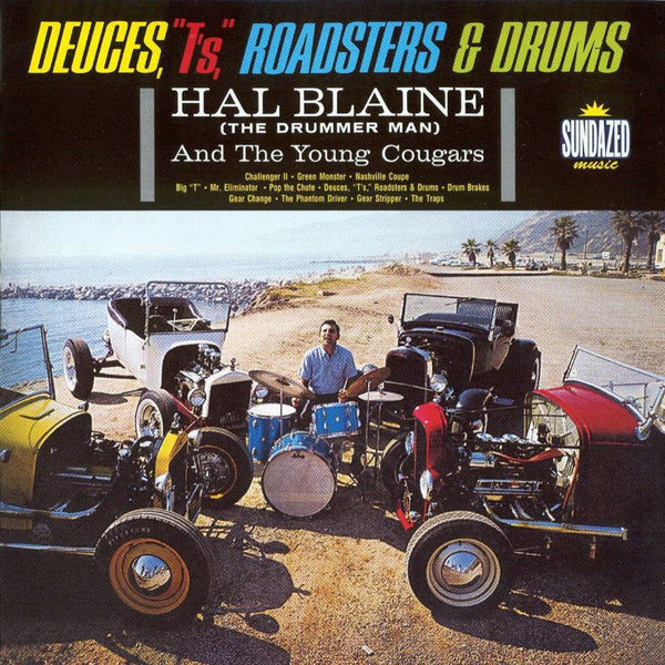 "Blaine, Hal - Deuces, ""T's,"" Roadsters & Drums"