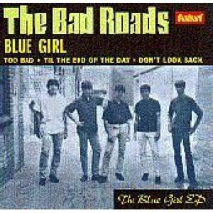 Bad Roads  - Blue Girl + 3