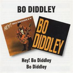 Diddley, Bo|Bo Diddley + Hey! Bo Diddley