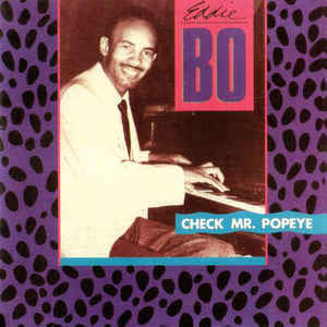 Bo, Eddie|Check Mr. Popeye