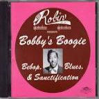 Bobby s Boogie : Bebop, Blues & Sanctification From Red Robin Records  - Various Artists