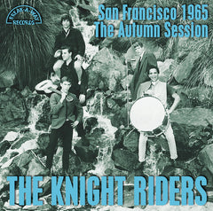 The Knight Riders ‎| San Francisco 1965: The Autumn Session