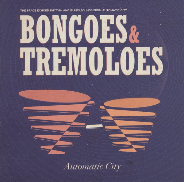 Automatic City – Bongoes & Tremeloes - percussion, voodoo & caribbean rhythms, space echoed jumpin' blues|Various Artists