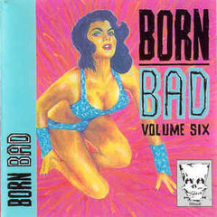 Born Bad Vol.6|Various Artists