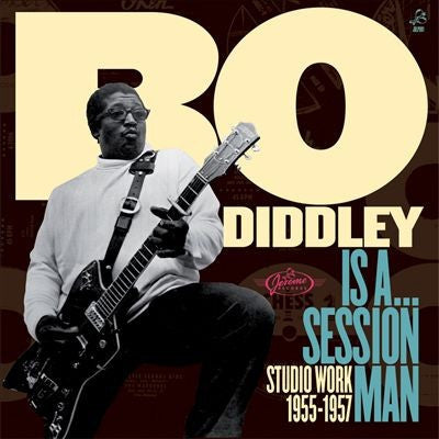 Diddley, Bo - Is a...Sessionman!