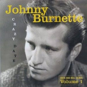Burnette, Johnny - Crazy Date