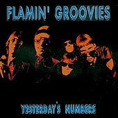 Flamin' Groovies - Yesterday's Numbers