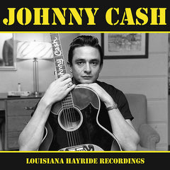 Cash, Johnny|Louisiana Hayride Recordings