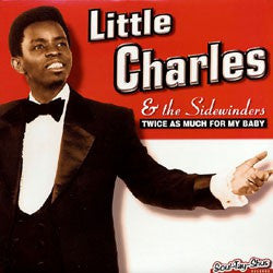 Charles, Little  And The Sidewinders - Twice As Much...