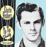 Feathers, Charlie|Tip Top Daddy