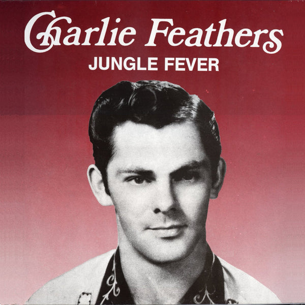 Feathers, Charlie|Jungle Fever
