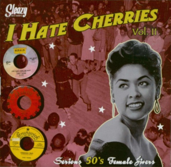 I Hate Cherries Vol. 2 (Serious 50's Female Jivers)|Various Artists